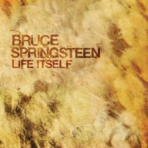 life itself bruce springsteen