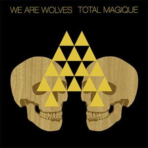 We are Wolves Total Magique